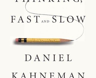 """What I learned from """"Thinking Fast and Slow"""""""