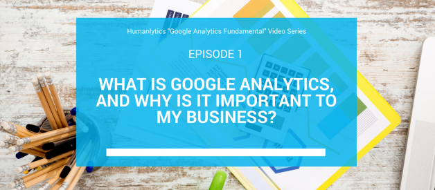 What is Google Analytics, and why is it important to my business?