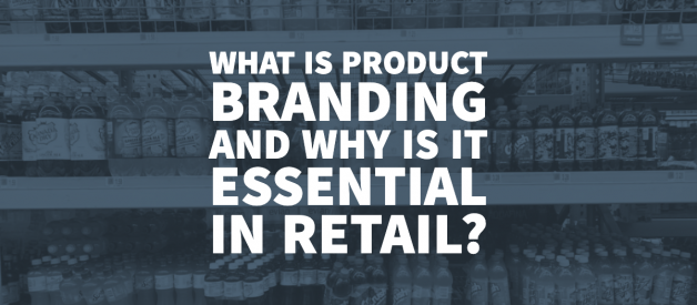 What is Product Branding and Why is it Essential in Retail?