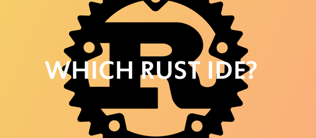 What is the best IDE for developing in Rust?