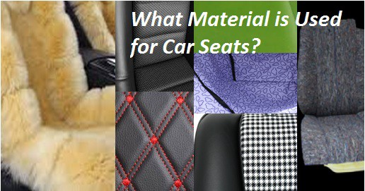 What material is used for car seats? Which one is best?