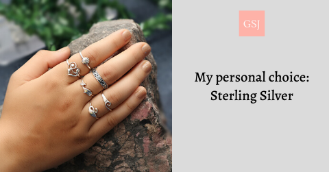 My Personal Choice???Sterling Silver