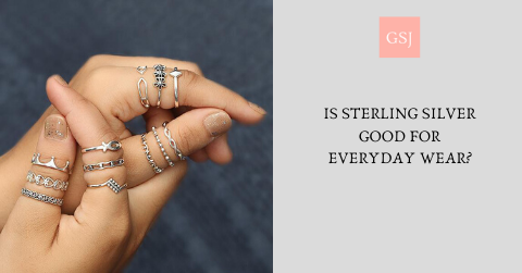 Is Sterling Silver Good For Everyday Wear?