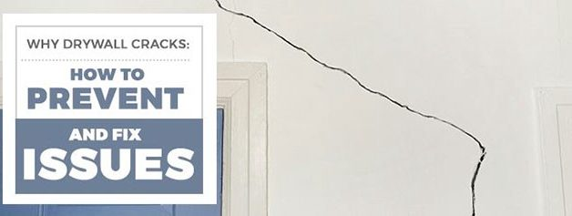 Why Drywall Cracks: How to Prevent and Fix Issues