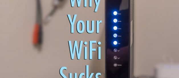 Why Your WiFi Sucks