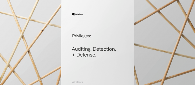 Windows Privilege Abuse: Auditing, Detection, and Defense